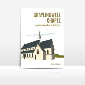 Graylingwell Chapel: A Short introduction to its history