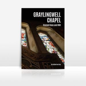 Graylingwell Chapel: Stained Glass and WW1